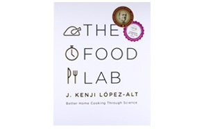 The Food Lab: Better Home Cooking Through Science Cookbook