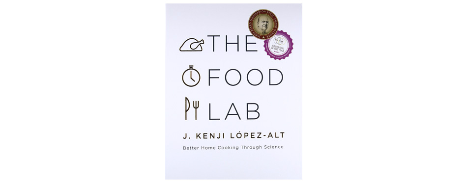 the food lab better home cooking through science cookbook