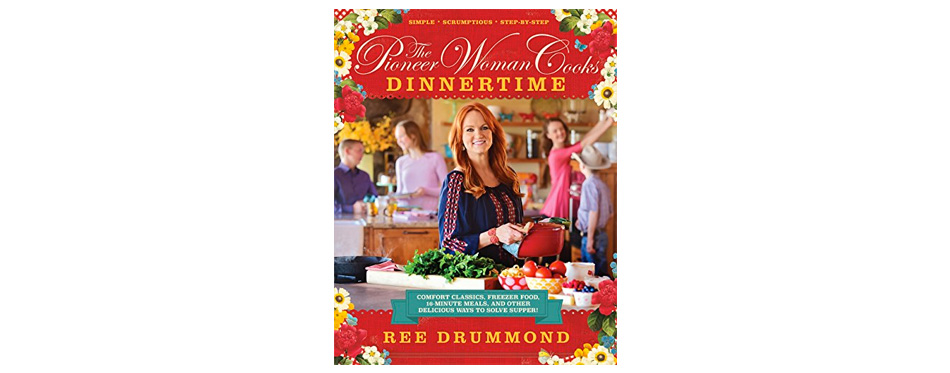 the pioneer woman cooks: dinnertime cookbook