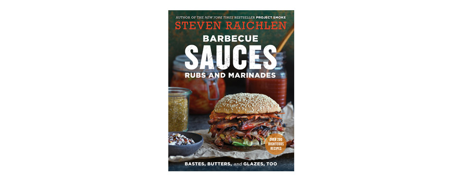 Barbecue Sauces,Rubs,and Marinades