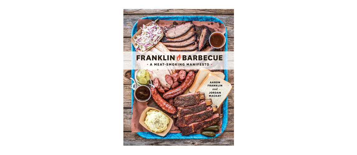 Franklin Barbecue: A Meat-Smoking Cookbook