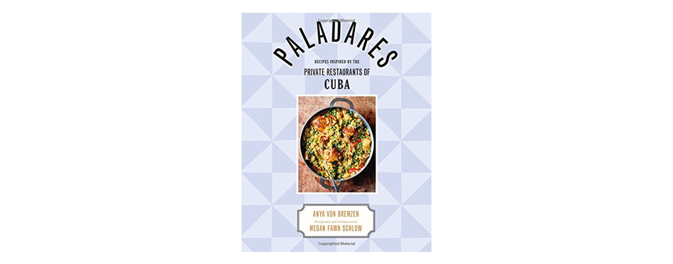 Recipes from the Private Restaurants, Kitchens, and Streets of Cuba