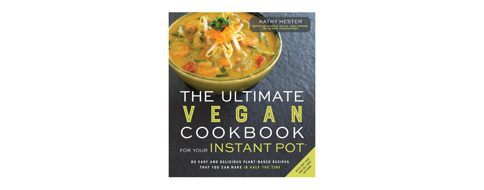 The Ultimate Vegan Cookbook By Kathy Hester